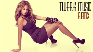 BEST OF TWERK SONGS | TWERK MUSIC MIX