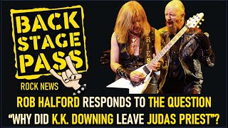"""ROB HALFORD RESPONDS TO THE QUESTION """"WHY DID K.K. DOWNING LEAVE JUDAS PRIEST""""?"""