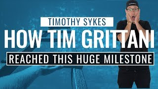 How Tim Grittani Reached This HUGE Milestone!