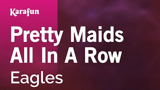 Karaoke Pretty Maids All In A Row - The Eagles *