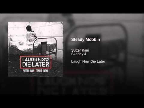 Sutter Kain - Steady Mobbin (Feat. Skeddy J)