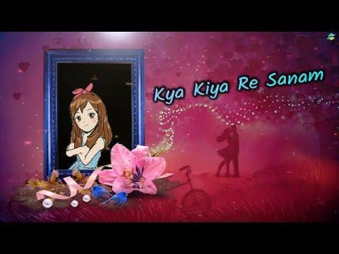 Kya Kiya Re Sanam || WhatsApp status lyrics Cartoon Version 2018 || Rk Music Cafe