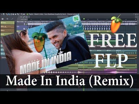 [FREE FLP] Made In India (Remix) Guru Randhawa 2018 | DJ Harsh | WapKing Music | Sasta Wala VFX