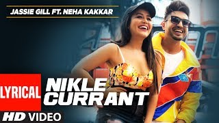 Lyrical Video: Nikle Currant Song | Jassi Gill | Neha Kakkar | Sukh-E Muzical Doctorz | Jaani