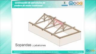MOOC Construcción 4.1: Introducción a la construcción de cubiertas de madera
