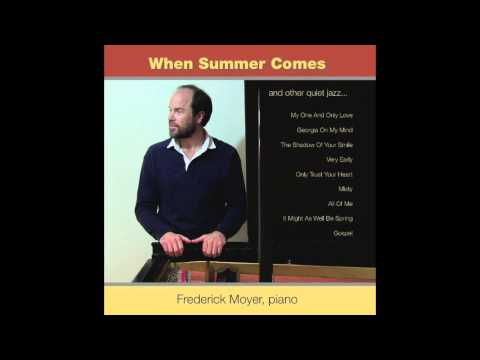 Pianist Frederick Moyer  The Shadow of Your Smile MandelWebster