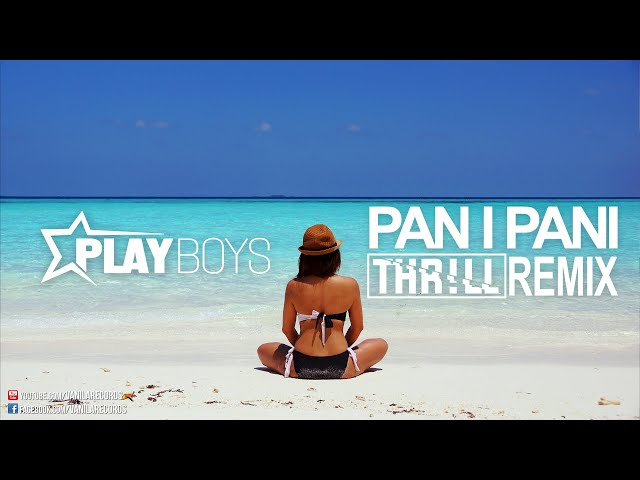PLAYBOYS - PAN I PANI (THR!LL REMIX)