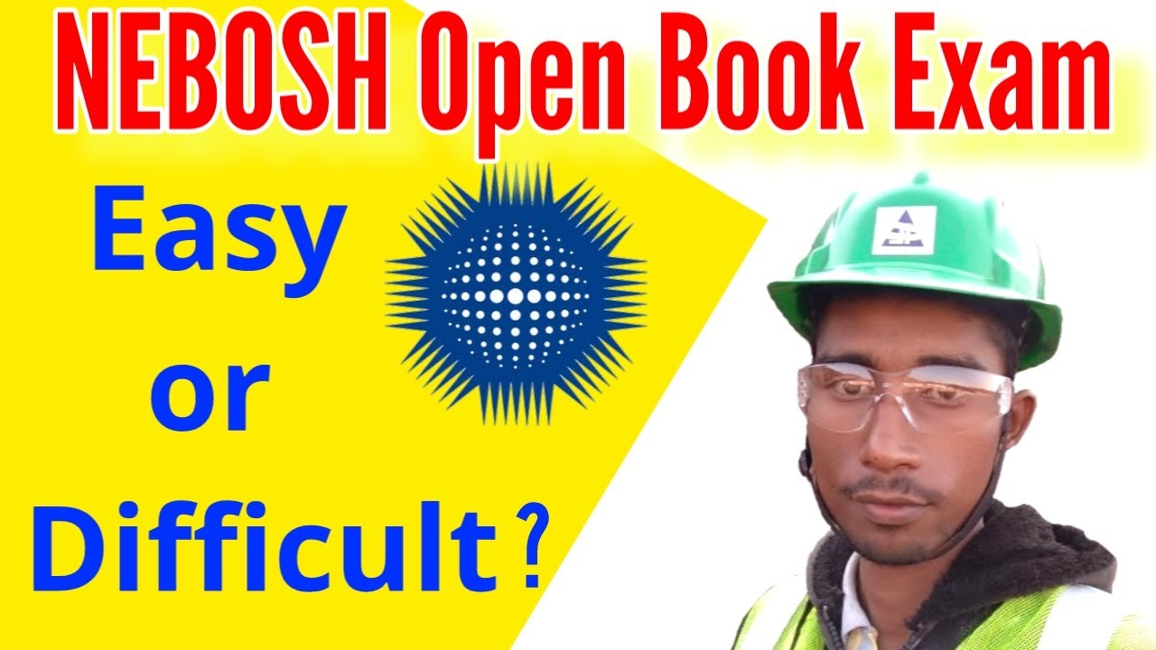 NEBOSH Open Book Exam Easy or Difficult?