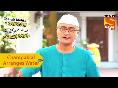 Your Favorite Character   Champaklal Arranges Water During Summer   Taarak Mehta Ka Ooltah Chashmah