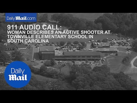 911 Audio from Townville Elementary School: 'Please Hurry' - Daily Mail