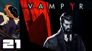 Let's Play Vampyr - PC Gameplay Part 21 [The Real One] - Stragglers