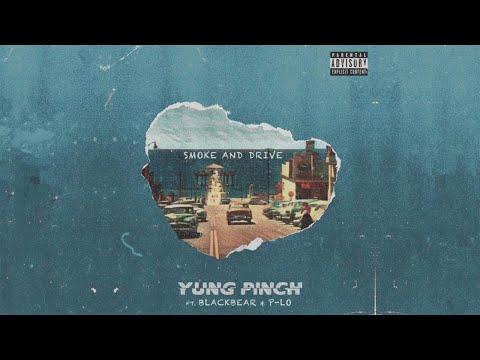 Yung Pinch - Smoke & Drive ft. blackbear