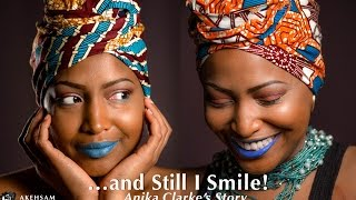...And Still I Smile | Anika Clarke's Story