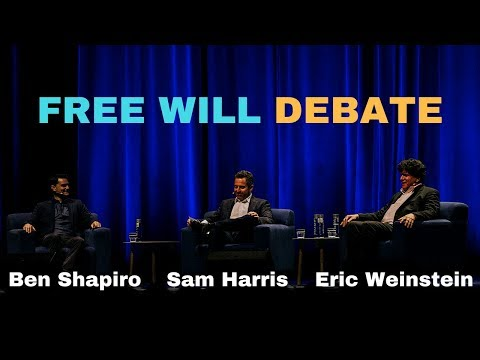 Sam Harris, Ben Shapiro and Eric Weinstein - Free will debate