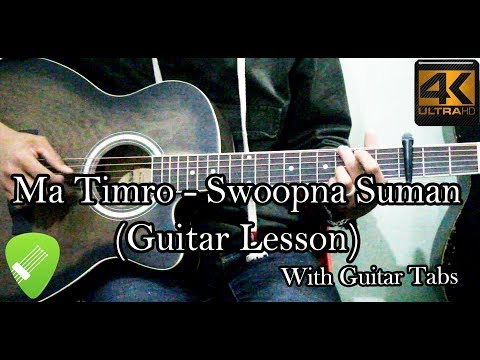 Ma Timro - Guitar Lesson Swoopna suman with Chords