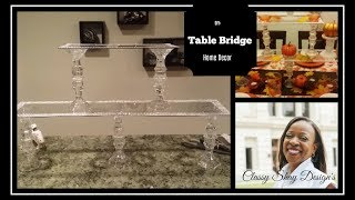 DIY: Table Bridge - Dollar Tree Items - Home Decor