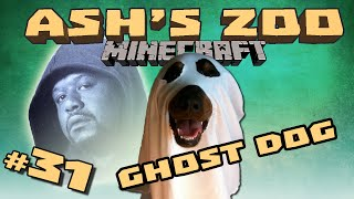 Minecraft: Ash's Zoo - #31 - Ghost Dog