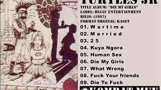 TURTLES JR - Die My Girls (1997) FULL ALBUM