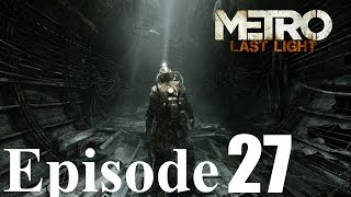 Gordoth's Last Light In The Metro - Episode 27 - The River