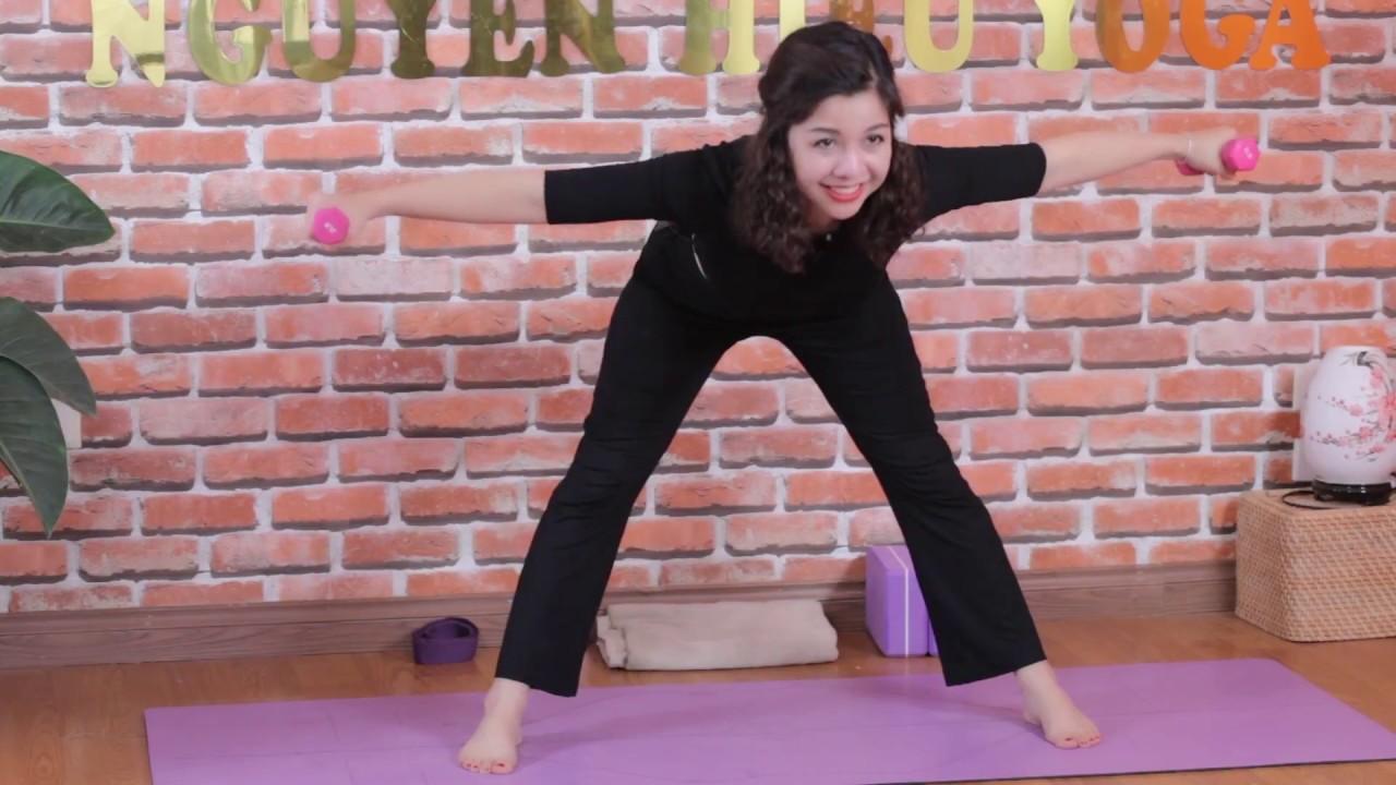 Yoga tại nhà : Bài tập Yoga giúp cho tay thon gọn, gợi cảm / Nguyen Hieu Yoga