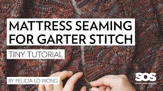 Learn to do Mattress Seaming with Garter Stitch // Tiny Tutorial