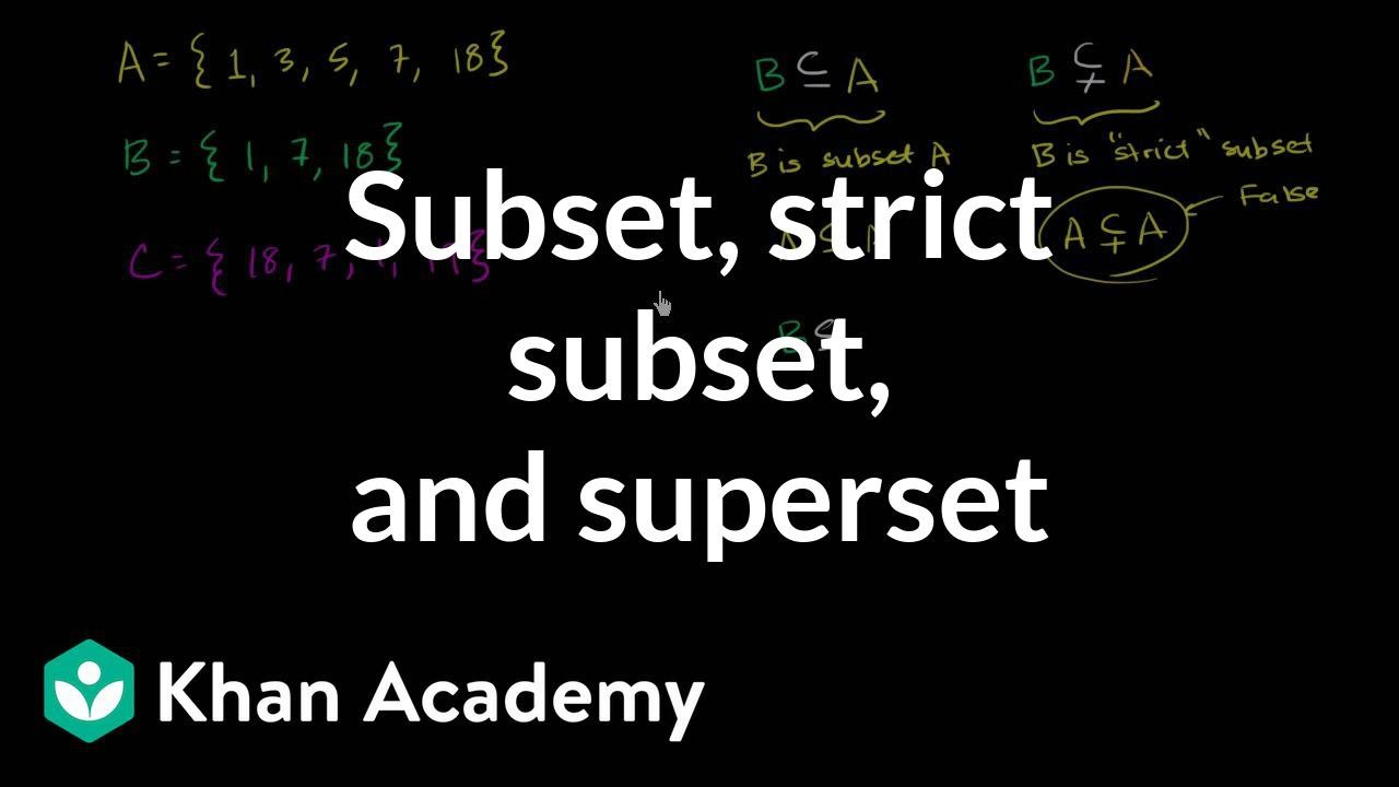 Subsets by kumail lessons tes teach subset strict subset and superset probability and statistics khan academy biocorpaavc