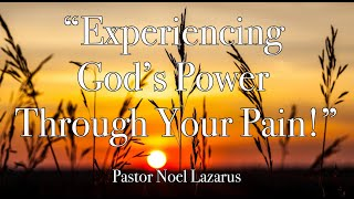 Experiencing God's Power Through Your Pain!