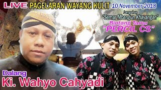 """Gambar cover #LIVE Ki. Wahyo Cahyadi - Cak """"PERCIL CS"""" - Lakon Semar Mbangun Khayangan"""