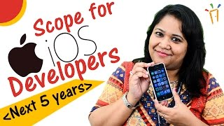 Scope for IOS developers for next 5 years – IOS jobs for freshers,Apple,Mac,Skills,Salary