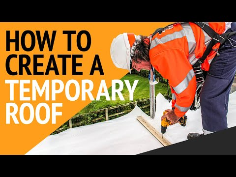 How To Create a Temporary Roof