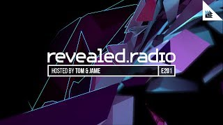 Revealed Radio 201 - TOM & JAME