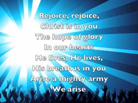Rejoice, rejoice, Christ is in you
