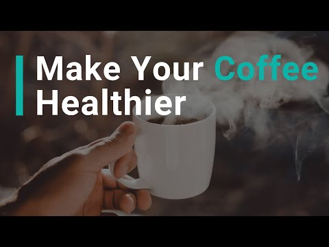 Top 3 Ways to Make Coffee Healthier