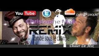 CHRISTOPHE MAE REMIX - TOMBé SOUS LE CHARME ( DJ MAHI )