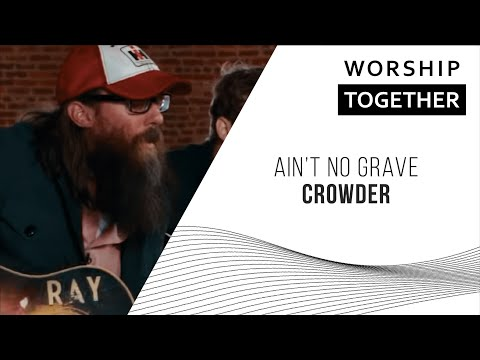 Crowder // Ain't No Grave // New Song Cafe Mp3