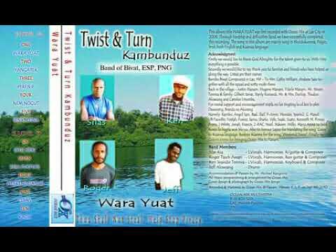 Twist & Turn Kambunduz - Yangatek (Papua New Guinea Music_2018 Sepik Song)