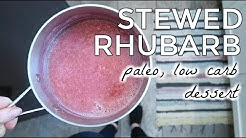 HEALTHY STEWED RHUBARB | Paleo, Sugar Free, Low Carb Dessert or Snack