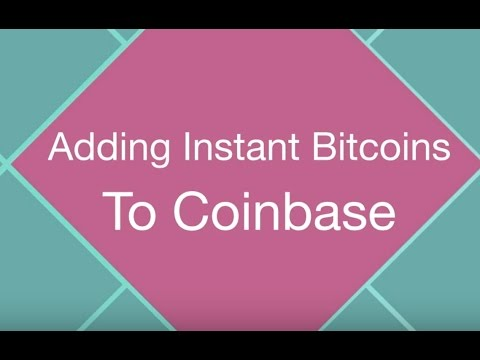 Adding Instant Bitcoins To Coinbase