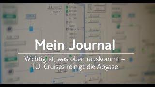 Mein Journal: Wichtig ist, was oben rauskommt - TUI Cruises reinigt die Abgase