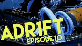 ADR1FT | A FIRST PERSON SPACE DISASTER | #10