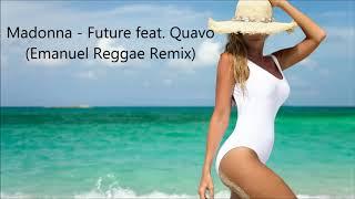 Madonna - Future feat. Quavo (Emanuel Reggae Remix)