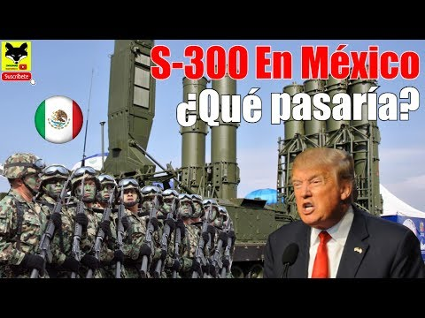 Que Pasaría Si México Instalara Un Sistema De Defensa Aérea Como El  S300 Ruso?