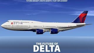 THE FUTURE OF DELTA