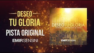 DESEO TU GLORIA - EMIR SENSINI (PISTA + LETRAS)