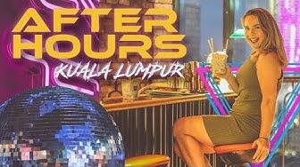 AFTER HOURS in Kuala Lumpur || Malaysia
