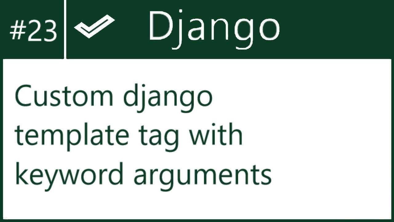 23 | Custom django template tag with keyword arguments | by Hardik Patel