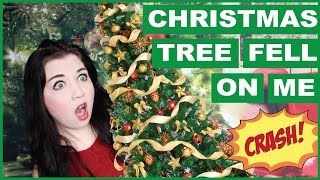 A HUGE Christmas Tree Fell On Me!