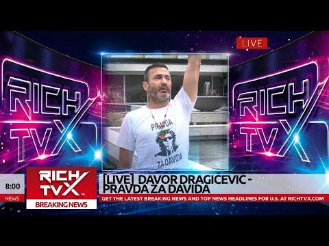 [LIVE] RICH TVX BREAKING NEWS – Davor Dragičević – Pravda Za Davida