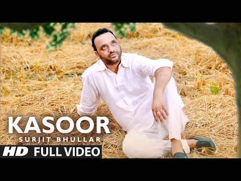 Kasoor Full Video Song | Surjit Bhullar |...
