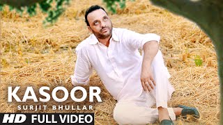 Kasoor Full Video Song | Surjit Bhullar | KV Singh